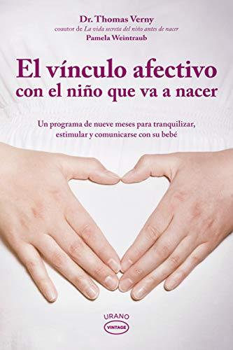 9788479537500: El vínculo afectivo con el niño que va a nacer : un programa de nueve meses para tranquilizar, estimular y comunicarse con su bebé