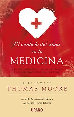 EL CUIDADO DEL ALMA EN LA MEDICINA: Thomas Moore