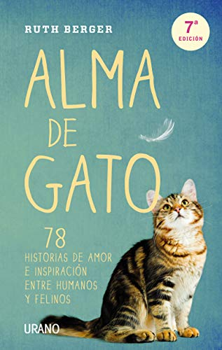 9788479537838: Alma de Gato: 78 Historias de Amor e Inspiracion Entre Humanos y Felinos