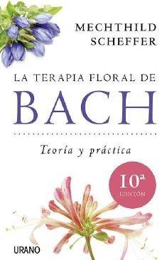 9788479537876: La terapia floral de Bach (Medicinas complementarias) - 9788479537876: Teoria y Practica