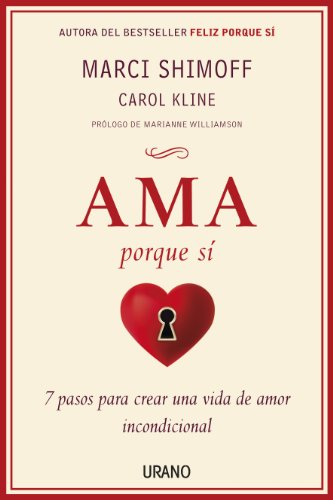 Ama porque si (Spanish Edition) (8479537981) by Marci Shimoff