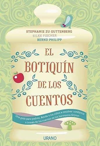 9788479538309: El botiquín de los cuentos: Una guía para padres. Ayuda a los niños a resolver conflictos a través de los cuentos de los hermanos Grimm (Crecimiento personal)