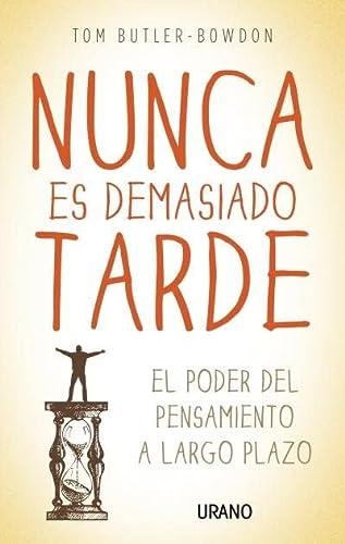 9788479538347: Nunca Es Demasiado Tarde (Spanish Edition)
