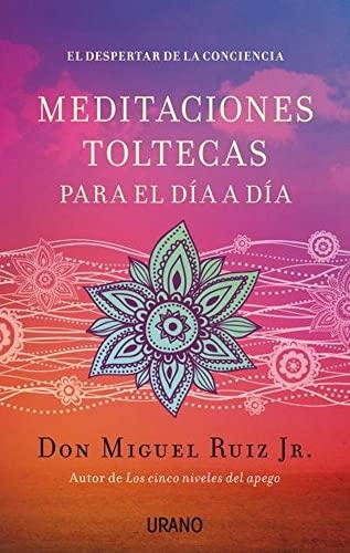 9788479538767: Meditaciones toltecas para el día a día: El despertar de la conciencia (Crecimiento personal)