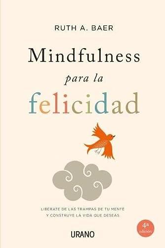 Mindfulness Para La Felicidad (Spanish Edition): Baer, Ruth A.