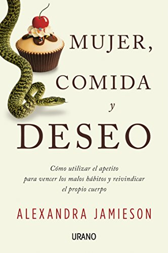 Mujer, Comida y Deseo (Spanish Edition): Alexandra Jamieson