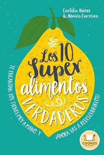 LOS 10 SUPERALIMENTOS VERDADEROS LOS CONOCES, TE: MÁÑEZ ARISÓ, CARLOTA