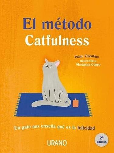 9788479539832: El método catfulness: Un gato nos enseña qué es la felicidad (Crecimiento personal)