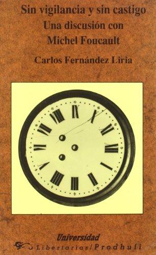 9788479540425: Sin vigilancia y sin castigo: Una discusion con Michel Foucault (Universidad) (Spanish Edition)