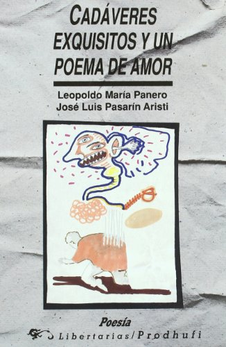 Cadáveres exquisitos y un poema de amor.: Panero, Leopoldo María