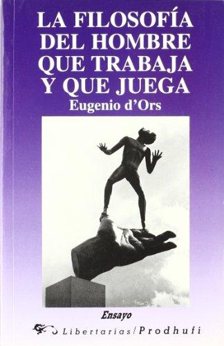 9788479542580: La filosofía del hombre que trabaja y que juega (Ensayo) (Spanish Edition)