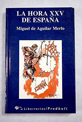 LA HORA XXV DE ESPAÑA.: AGUILAR MERLO, Miguel