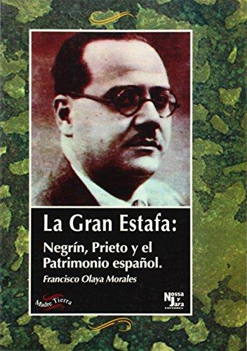 9788479543143: La gran estafa: Negrín, Prieto y el Patrimonio español