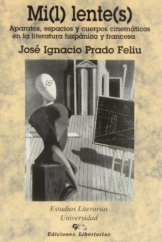 Mi(l) lente(s): Aparatos, espacios y cuerpos cinematicos: Prado Feliu, Jose