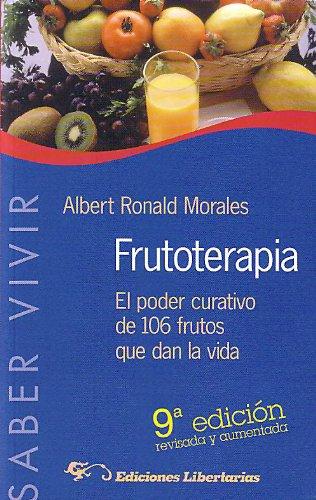 9788479544393: Frutoterapia : el poder curativo de los 105 frutos que dan la vida