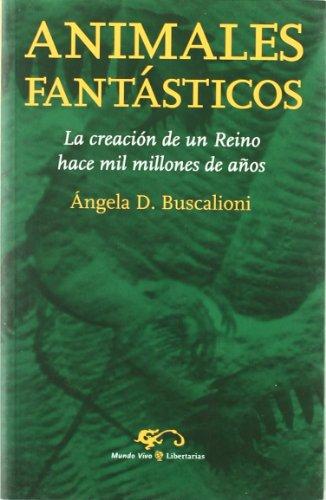 9788479544997: Animales fantásticos: La creación de un reino hace mil millones de años (Mundo Vivo)