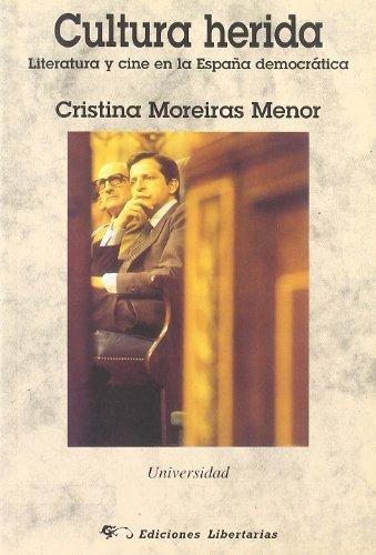 9788479546106: CULTURA HERIDA: LITERATURA Y CINE EN LA ESPAÑA DEMOCRATICA