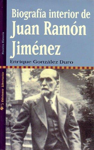9788479546212: Biografía interior de Juan Ramón Jiménez (Nuestra Historia)