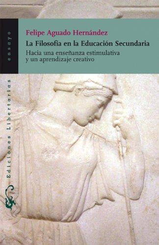 FILOSOFIA DE LA EDUCACION SECUNDARIA, LA: AGUADO HERNANDEZ, FELIPE