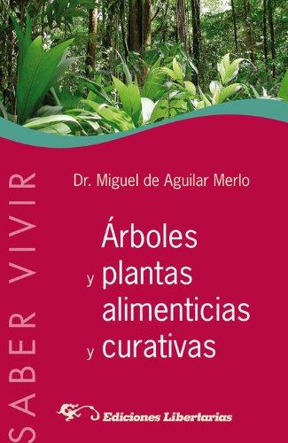 9788479547189: Árboles y plantas alimenticias y curativas (Saber Vivir)