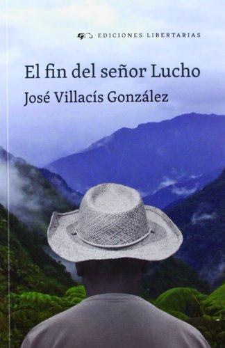 El final del señor Lucho (Paperback): Jose Villacis Gonzalez