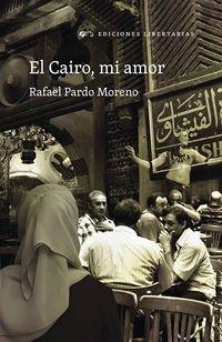 EL CAIRO, MI AMOR: Rafael Pardo Moreno