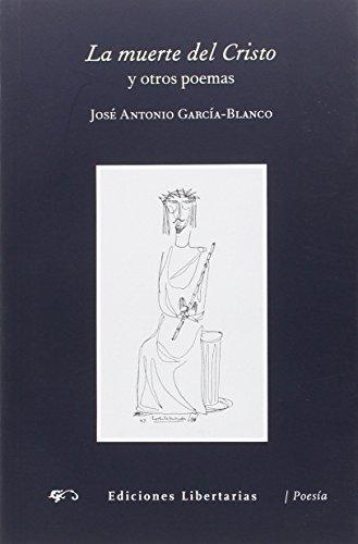 La muerte del Cristo y otros poemas - García-Blanco, José Antonio