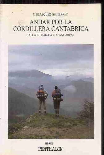 ANDAR POR LA CORDILLERA CANTÁBRICA (DE LA: BLÁZQUEZ GUTIÉRREZ, T.