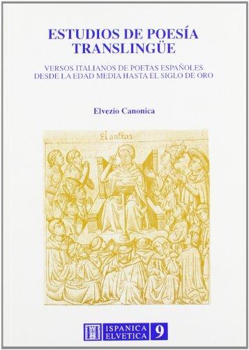 9788479560157: Estudios de poesía translingüe: Versos italianos de poetas españoles desde la Edad Media hasta el Siglo de Oro (Hispanica helvetica) (Spanish Edition)