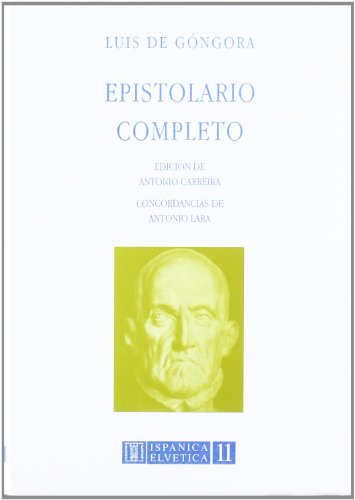 EPISTOLARIO COMPLETO. EDICION DE A. CARREIRA. CONCORDANCIAS DE A. LARA: GONGORA Y ARGOTE, LUIS DE