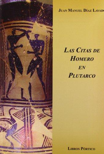 9788479560775: Las citas de Homero en plutarco [Sep 01, 2010] Diaz Lavado, Juan Manuel