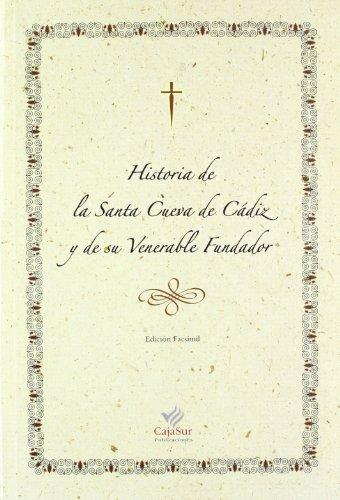 9788479595654: Historia de la santa cueva de Cádiz y de su venerable fundador (facsimil)