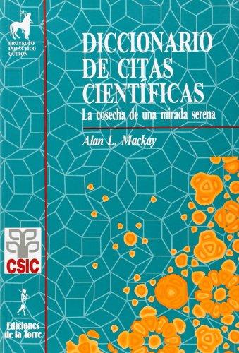 Diccionario de citas cientificas: La cosecha de una mirada serena - Mackay, Alan