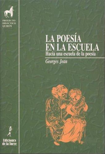 9788479600532: La poesía en la escuela. Hacia una escuela de la poesía (Proyecto Didáctico Quirón, Lenguaje y Comunicación)