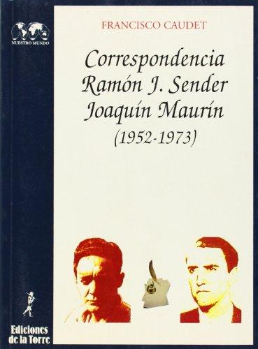 9788479600570: Correspondencia Ramón J. Sender--Joaquín Maurín (1952-1973) (Serie Historia) (Spanish Edition)