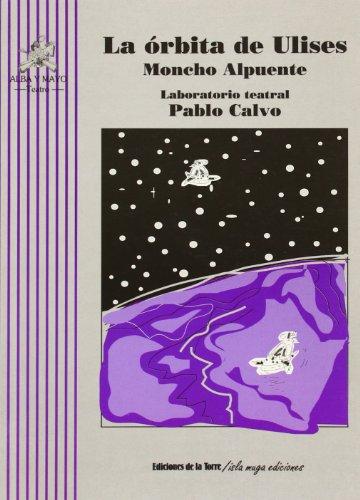9788479600754: La órbita de Ulises (Alba y mayo, teatro)