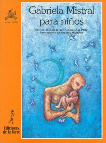9788479600785: Gabriela Mistral para niños (Alba y mayo, poesía)