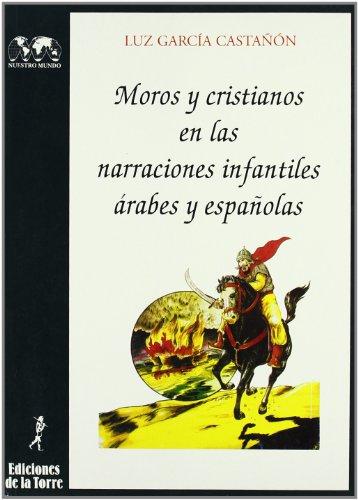 9788479600914: Moros y cristianos en las narraciones infantiles árabes y españolas (Biblioteca de Nuestro Mundo, Logos)