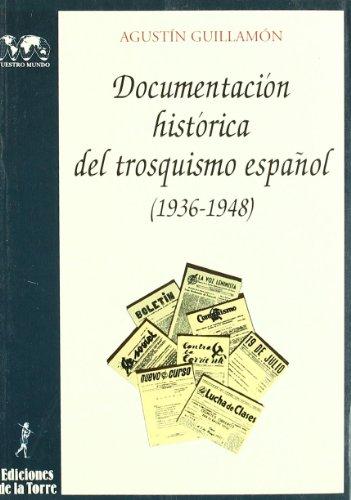 9788479601300: Documentación histórica del trosquismo español, 1936-1948: De la Guerra Civil a la ruptura con la IV Internacional (Serie Historia) (Spanish Edition)