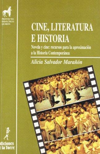 9788479602123: Cine, literatura e historia. Novela y cine: recursos para la aproximación a la Historia Contemporanea (Proyecto Didáctico Quirón, Ciencias Sociales)