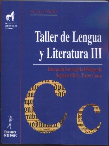 9788479602291: Taller lengua y literatura III (Proyecto didáctico Quirón, Libros para la ESO)