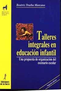 Talleres integrales en educación infantil: Trueba Marcano, Beatriz