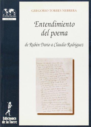 9788479602666: Entendimiento del poema. De Rubén Darío a Claudio Rodríquez (Biblioteca de Nuestro Mundo, Logos)