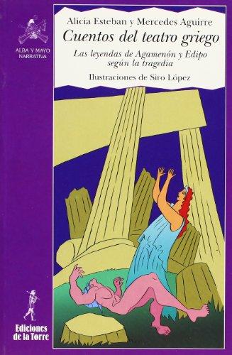 9788479602703: Cuentos del teatro Griego / Stories of the Greek Theater: Las leyendas de agamenon y Edipo segun la tragedia / The Legends of Agamen and Oepidus ... the Tragedy (Alba y Mayo) (Spanish Edition)