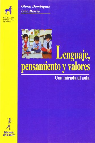 9788479602970: Lenguaje, pensamiento y valores. Una mirada al aula (Proyecto Didáctico Quirón, Educación Infantil)