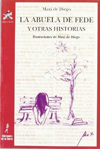 9788479602987: La abuela de Fede y otras historias: 11 (Alba y mayo, teatro)