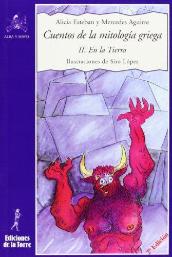 9788479603021: Cuentos de la mitologia Griega / Stories of the Greek Mythology: II. En la Tierra / II. On Earth (Alba y Mayo) (Spanish Edition)