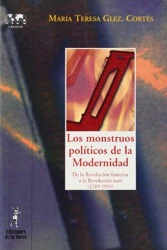 9788479603564: Los monstruos políticos de la Modernidad.: De la Revolución francesa a la Revolución nazi (1789-1939): 23 (Biblioteca de Nuestro Mundo, Cronos)
