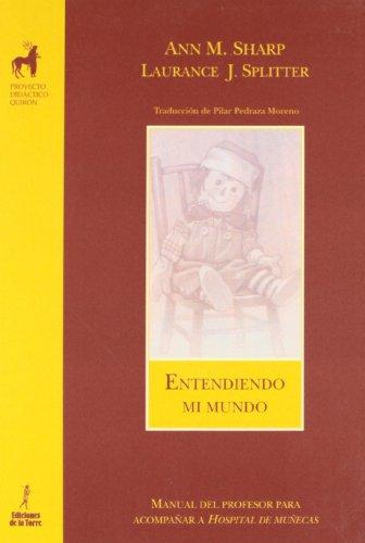 9788479603663: Entendiendo mi mundo (Proyecto didáctico Quirón, filosofía para niños)