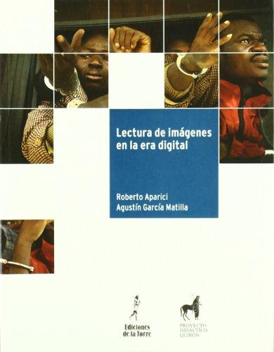 9788479603694: Lectura de imágenes en la era digital (Proyecto didáctico Quirón, medios de comunicación y enseñanza)